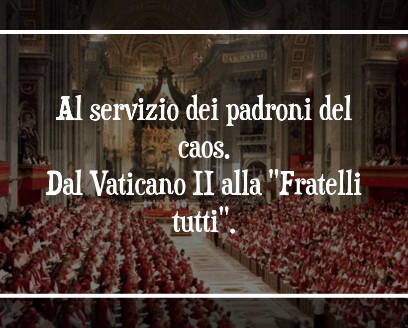 """Al servizio dei padroni del caos. Dal Vaticano II alla """"Fratelli tutti"""""""